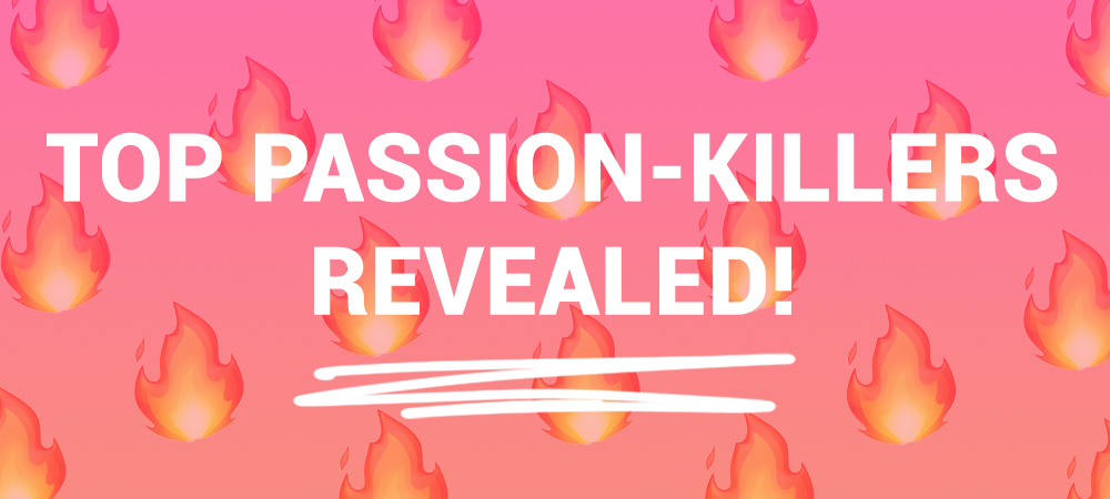 Biggest passion killers revealed