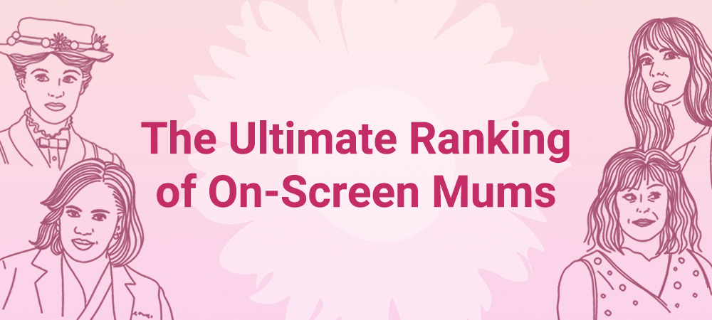 Ultimate ranking of on screen mums